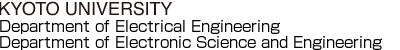 Department of Electrical Engineering, Department of Electronic Science and Engineering, Kyoto University